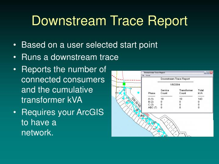 Downstream trace report