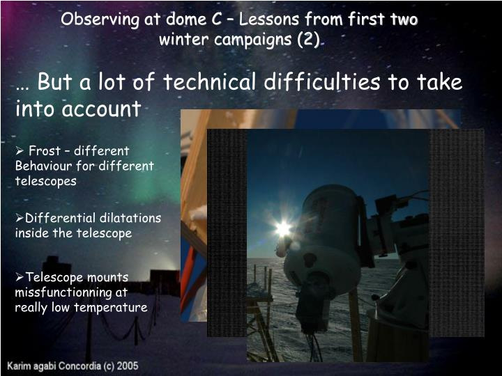 Observing at dome C – Lessons from first two winter campaigns (2)