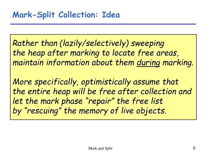 Mark-Split Collection: Idea