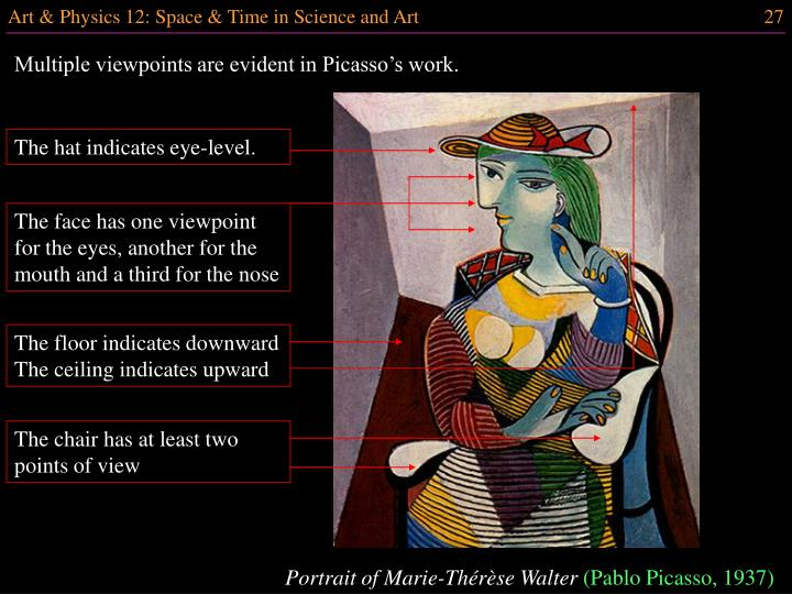 Multiple viewpoints are evident in Picasso's work.