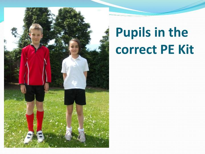 Pupils in the correct PE Kit