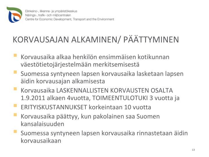 KORVAUSAJAN ALKAMINEN/ PÄÄTTYMINEN