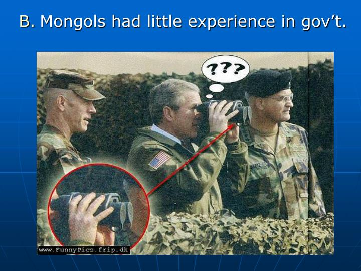 Mongols had little experience in gov't.