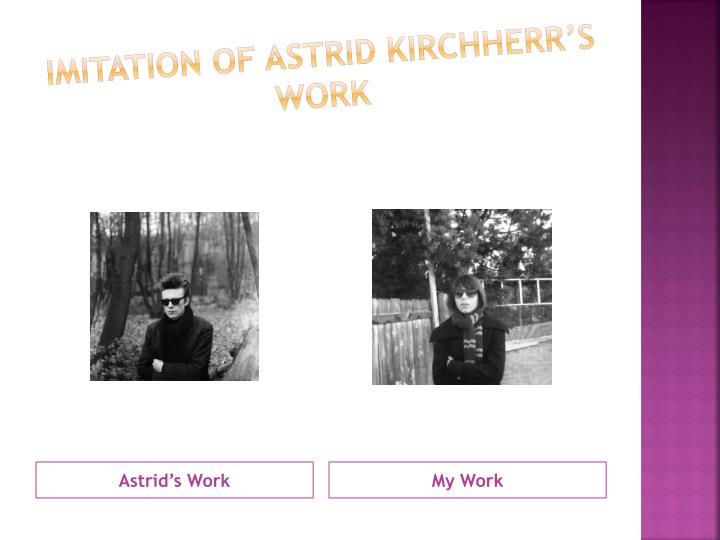 Imitation of Astrid Kirchherr's Work