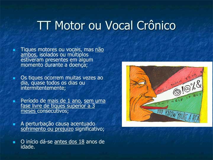 TT Motor ou Vocal Crônico