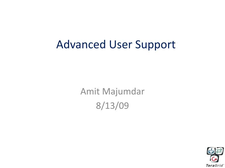 Advanced user support