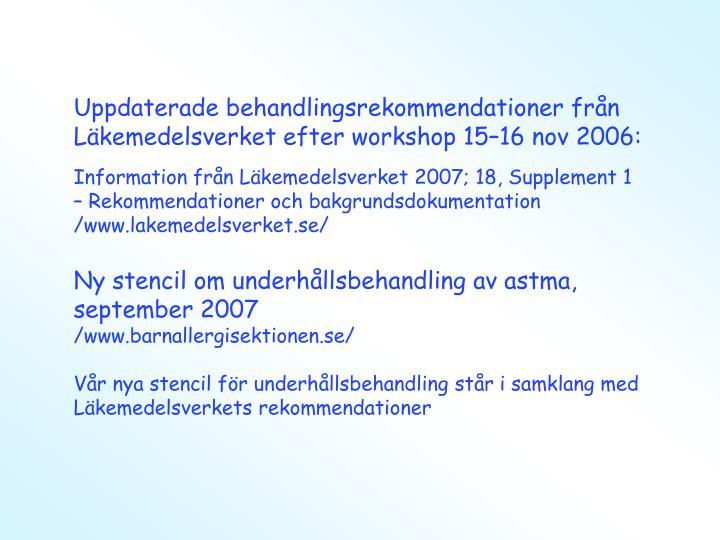 Uppdaterade behandlingsrekommendationer från Läkemedelsverket efter workshop 15–16 nov 2006:
