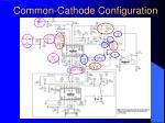 common cathode configuration