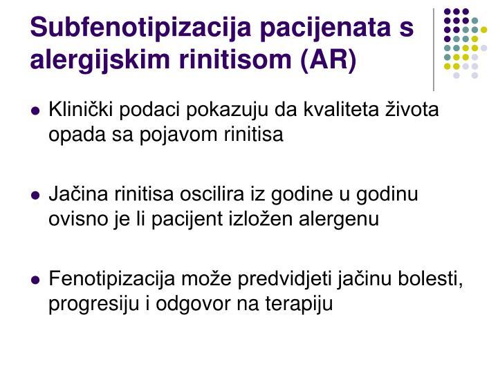 Subfenotipizacija pacijenata s alergijskim rinitisom (AR)