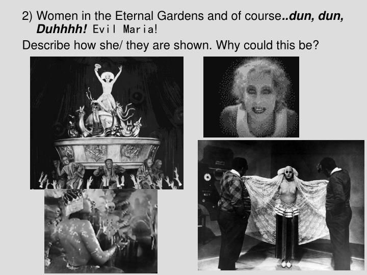 2) Women in the Eternal Gardens and of course