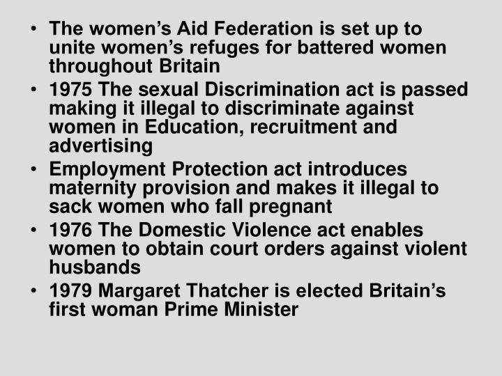 The women's Aid Federation is set up to unite women's refuges for battered women throughout Britain