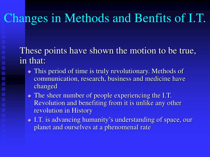 Changes in Methods and Benfits of I.T.