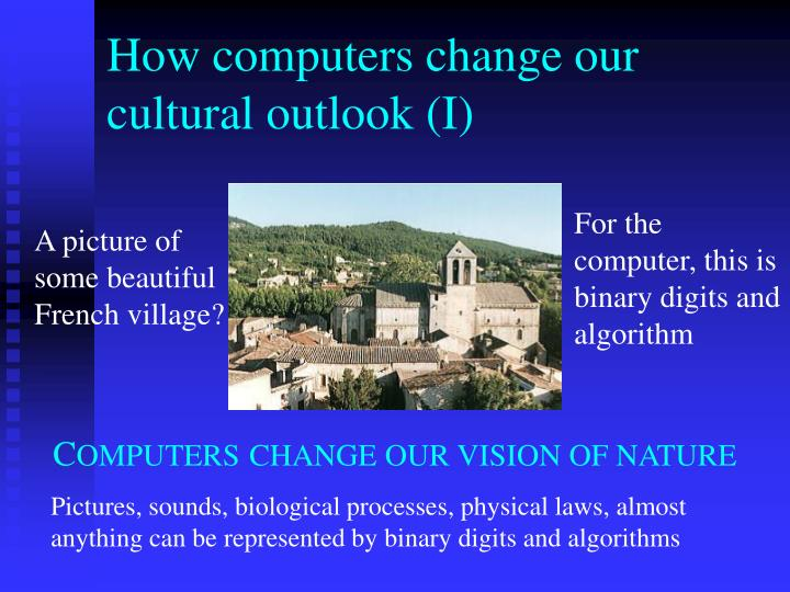 How computers change our cultural outlook (I)
