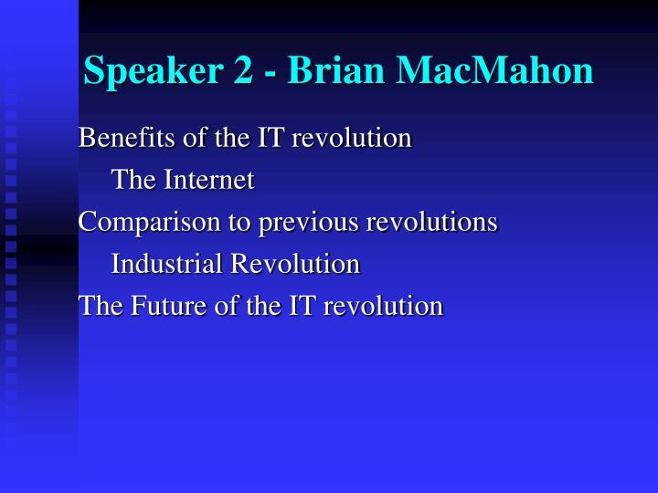 Speaker 2 - Brian MacMahon