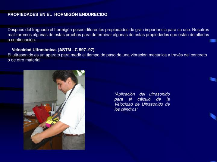 PROPIEDADES EN EL  HORMIGÓN ENDURECIDO