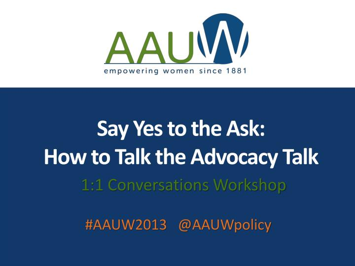 Say yes to the ask how to talk the advocacy talk