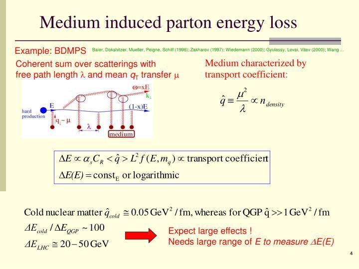 Medium induced parton energy loss