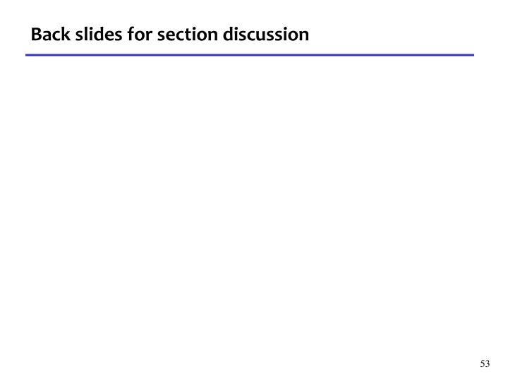 Back slides for section discussion