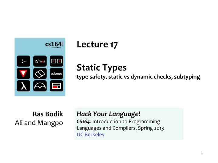 Lecture 17 static types type safety static vs dynamic checks subtyping