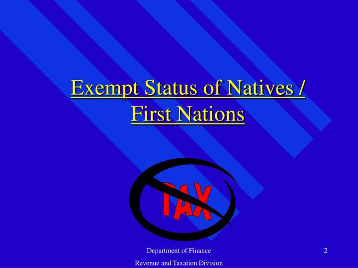 Exempt status of natives first nations