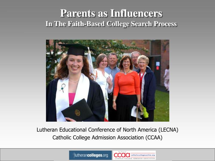 Parents as influencers in the faith based college search process