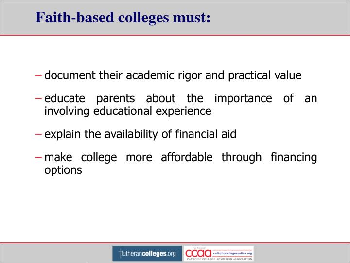 Faith-based colleges must: