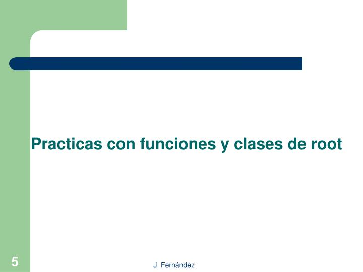 Practicas con funciones y clases de root