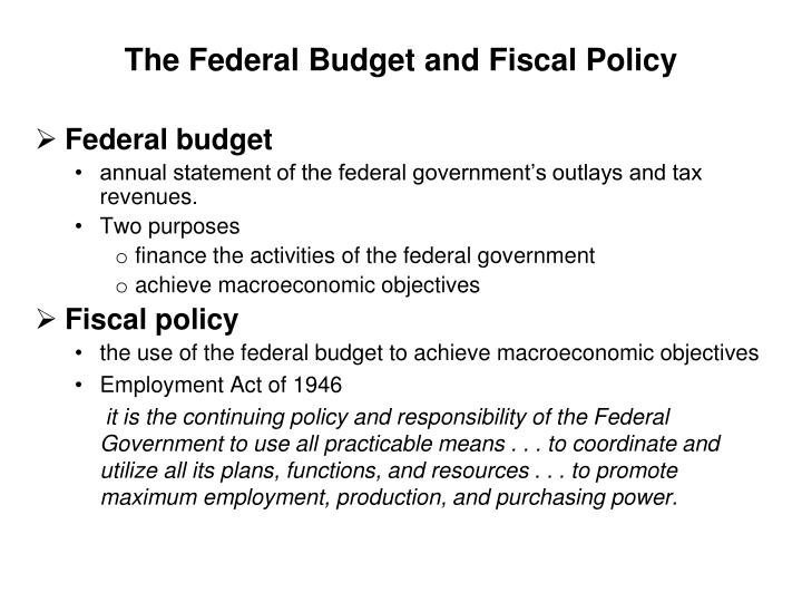 The Federal Budget and Fiscal Policy