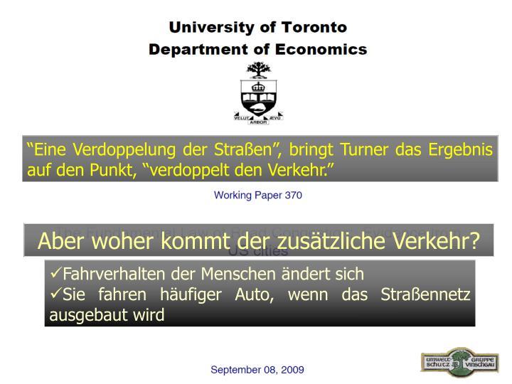 """""""Eine Verdoppelung der Straßen"""", bringt Turner das Ergebnis auf den Punkt, """"verdoppelt den Verkehr."""""""