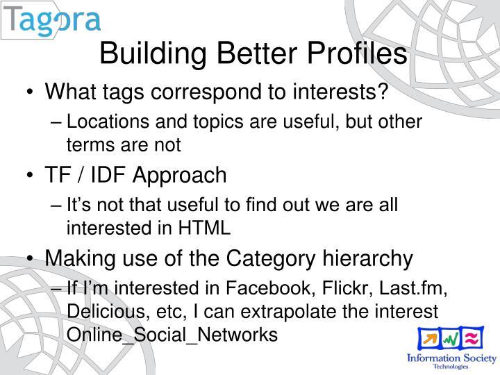 Building Better Profiles