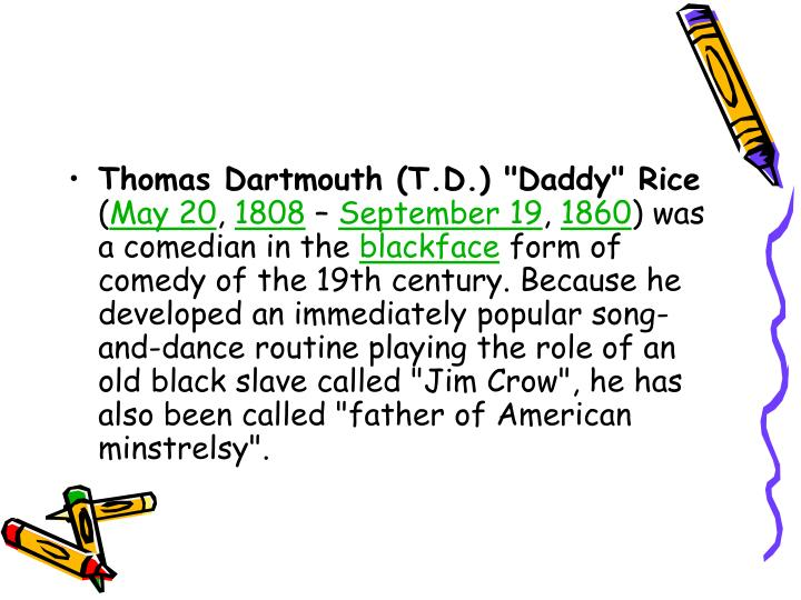 "Thomas Dartmouth (T.D.) ""Daddy"" Rice"