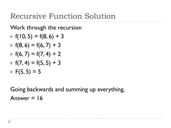 Recursive Function Solution