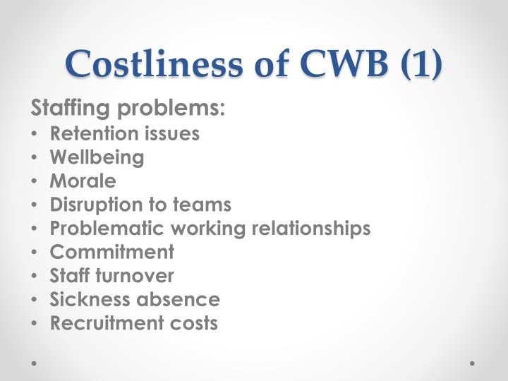Costliness of CWB (1)