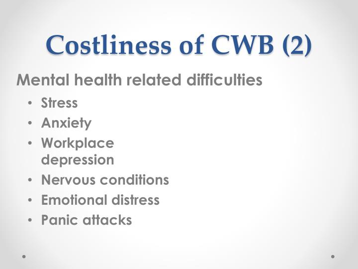 Costliness of CWB (2)