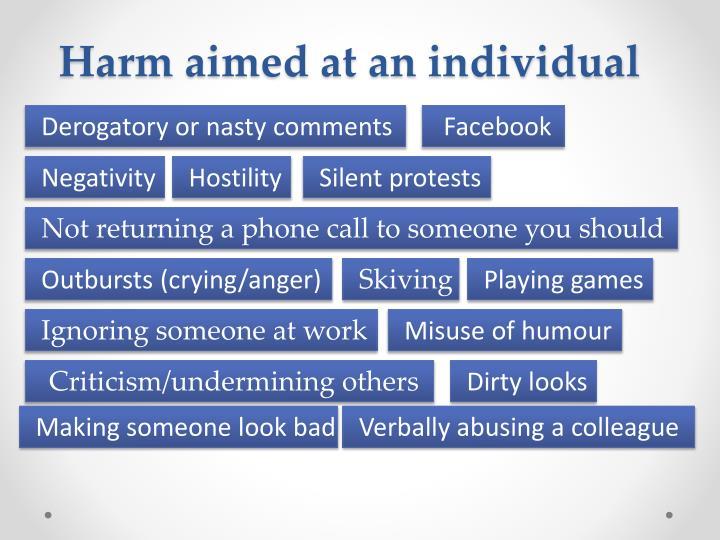 Harm aimed at an individual