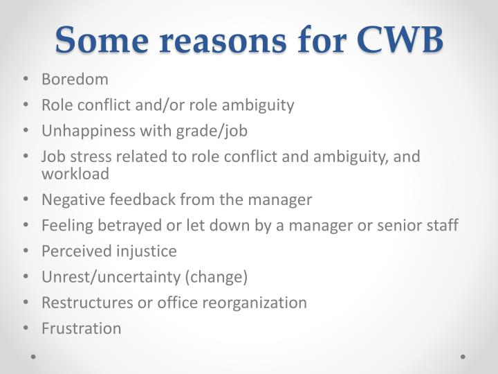 Some reasons for CWB