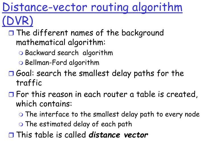 Distance-vector routing algorithm (DVR)