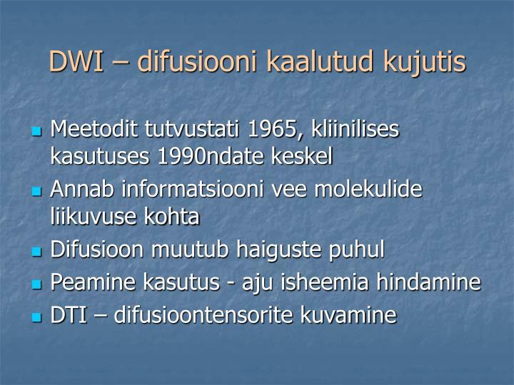 DWI – difusiooni kaalutud kujutis