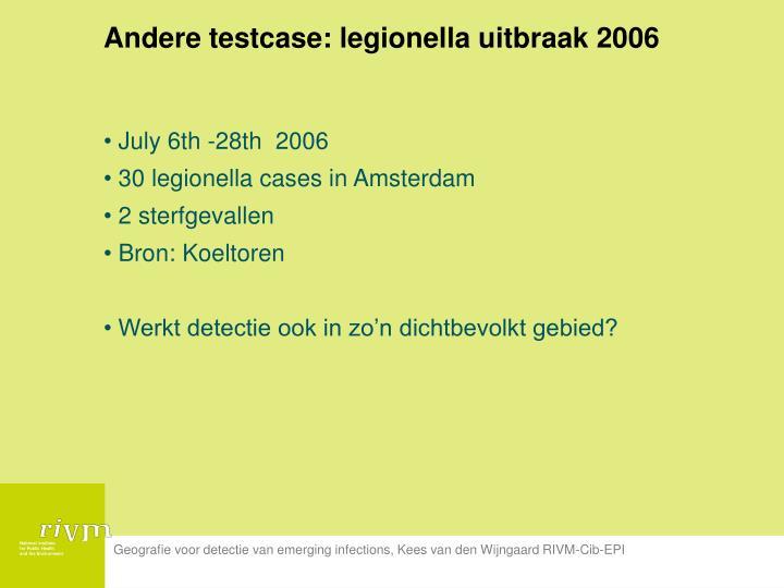 Andere testcase: legionella uitbraak 2006