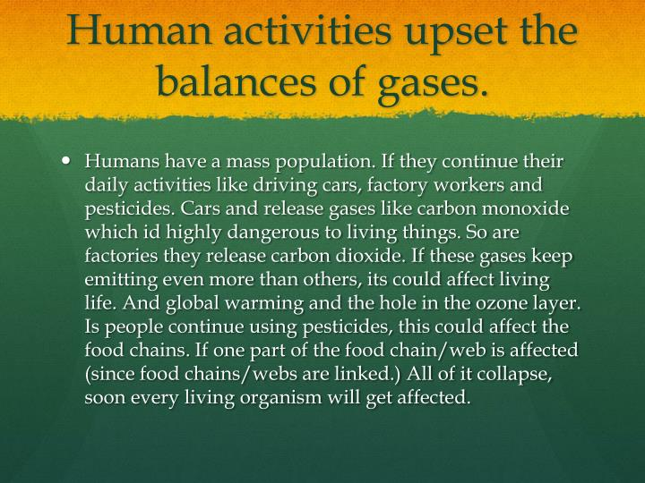Human activities upset the balances of gases.