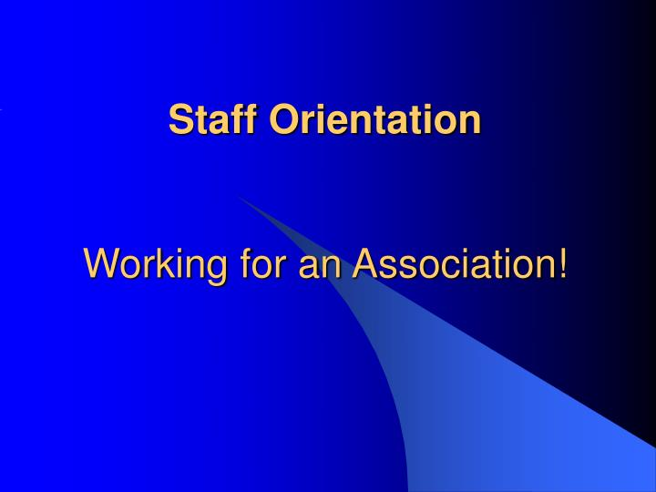 Staff Orientation