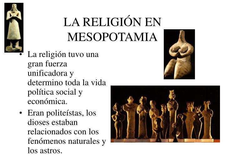 LA RELIGIÓN EN MESOPOTAMIA