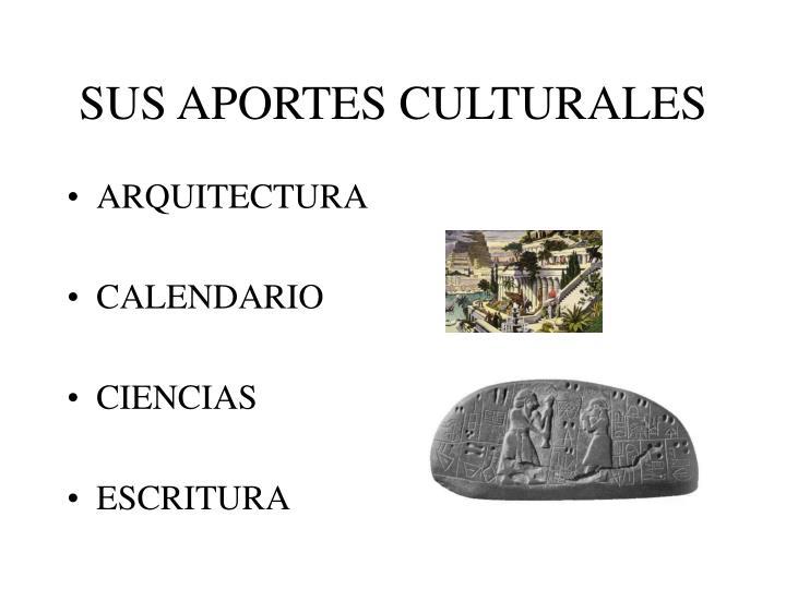 SUS APORTES CULTURALES