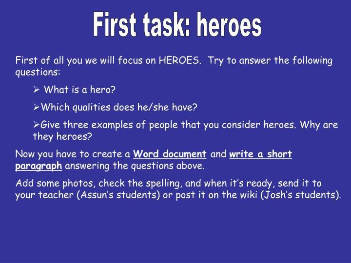 First task: heroes