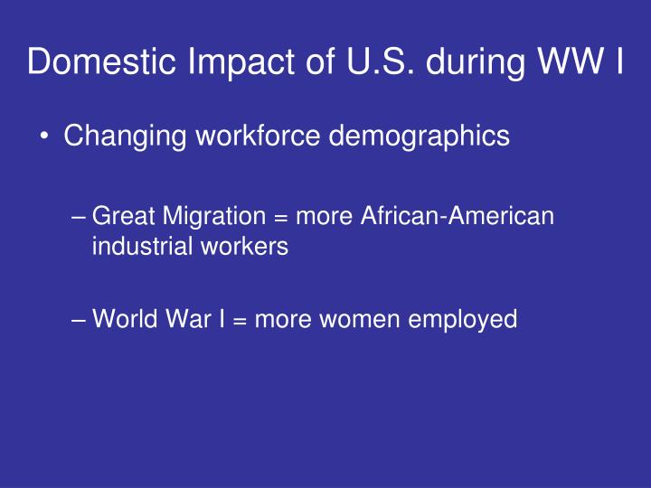 Domestic Impact of U.S. during WW I