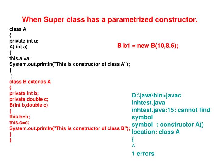 When Super class has a parametrized constructor.