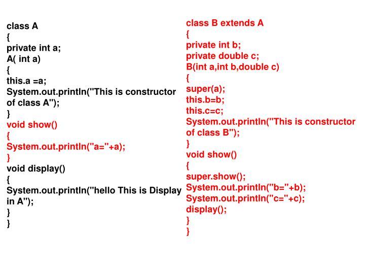 class B extends A