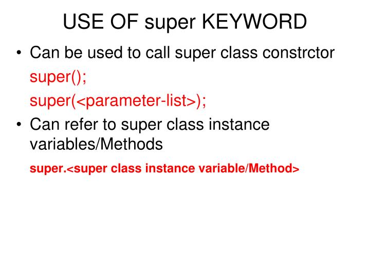 USE OF super KEYWORD