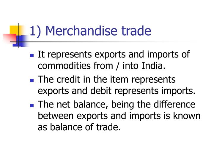 1) Merchandise trade