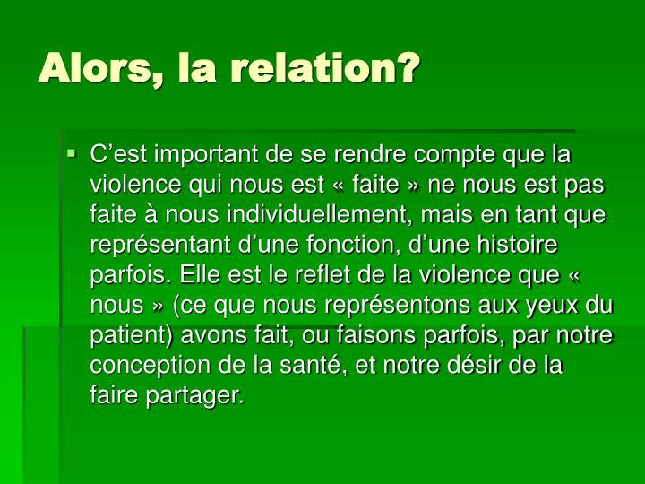 Alors, la relation?